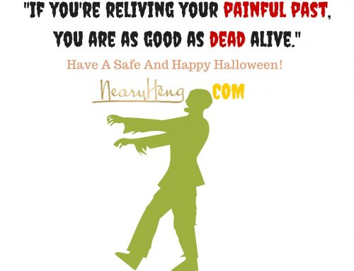 If you're reliving your painful past, you are as good as dead alive