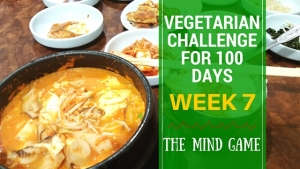 VEGETARIAN CHALLENGE FOR 100 DAYS, WEEK 7 NearyHengdotcom