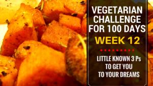 VEGETARIAN CHALLENGE FOR 100 DAYS, WEEK 12 NearyHengdotcom
